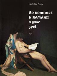 """""""Tato kniha vznikla ze zájmu o historickou prózu. Nečiní si ambice být shrnutím žánru historického románu ani detailní analýzou jeho narativních postupů. Byla inspirována obnovou zájmu o historii v hlavním proudu beletrie, zájmu, který je zejména v posledních desetiletích dvacátého století a na počátku století jednadvacátého nepřehlédnutelný. """" Tak začíná svoji knihu Od romance k románu a zase zpět anglista a překladatel Ladislav Nagy."""