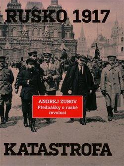 Obálka titulu Rusko 1917. Katastrofa