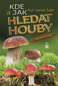 Obálka titulu Kde a jak hledat houby