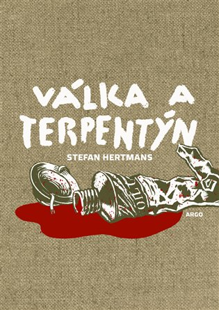 Válka a terpentýn - Stefan Hertmans | Booksquad.ink