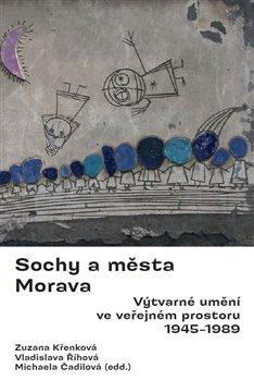 Obálka titulu Sochy a města. Morava.