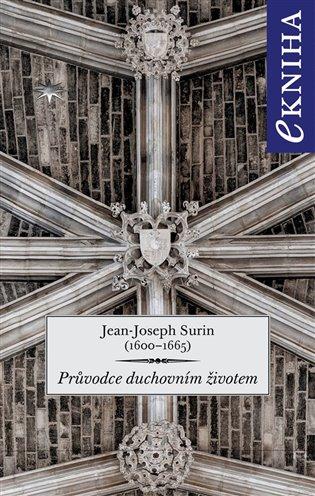 Průvodce duchovním životem - Jean-Joseph Surin | Booksquad.ink