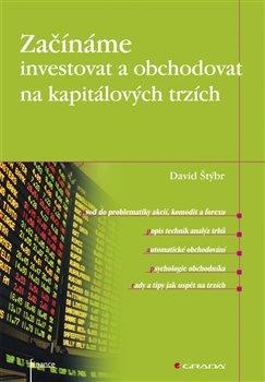 Obálka titulu Začínáme investovat a obchodovat na kapitálových trzích