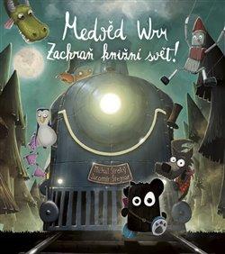 Obálka titulu Medvěd Wrr - Zachraň knižní svět!