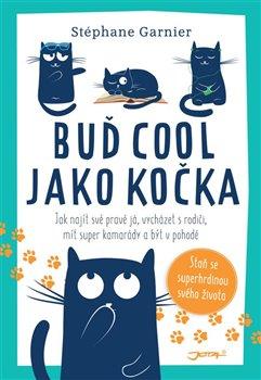 Obálka titulu Buď cool jako kočka