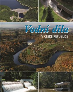 Obálka titulu Vodní díla v České republice