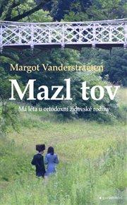 V českém překladu vychází kniha belgické spisovatelky a novinářky Margot Vanderstraetenové, v níž autorka zpracovala svoje zážitky z ortodoxní židovské komunity. Autobiografický román Mazl tov popisuje uzavřený svět ortodoxních Židů v současných Antverpách. Dnes třiapadesátiletá Margot Vanderstraetenová do této komunity pronikla ještě jako studentka vysoké školy díky nabídce jedné z tamních rodin jako doučující laických předmětů.