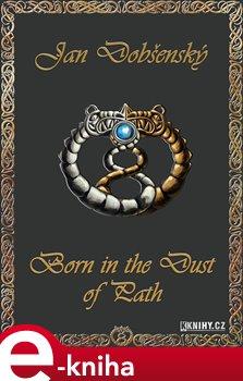 Obálka titulu Born in the Dust of Path