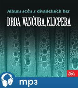 Obálka titulu Album scén z divadelních her (Drda, Vančura, Klicpera)