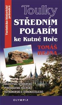 Obálka titulu Středním Polabím ke Kutné hoře