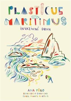 Obálka titulu Plasticus maritimus: invazivní druh