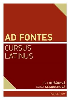 Obálka titulu Ad Fontes. Cursus Latinus