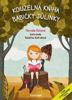 Obálka titulu Kouzelná kniha babičky Jůlinky