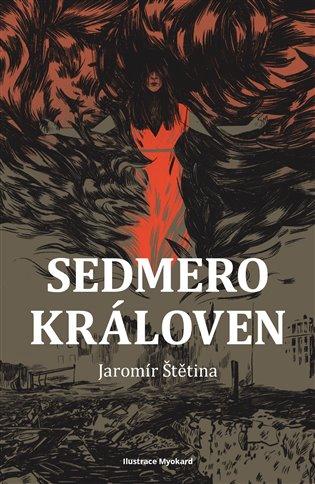 Sedmero královen - Jaromír Štětina | KOSMAS.cz - vaše internetové ...