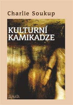 Obálka titulu Kulturní kamikadze