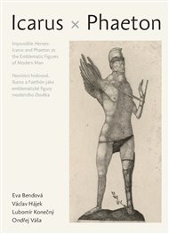 Nemístní hrdinové: Íkaros a Faetón jako emblematické figury moderního člověka