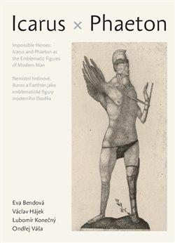 Obálka titulu Nemístní hrdinové: Íkaros a Faetón jako emblematické figury moderního člověka