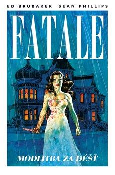Obálka titulu Fatale 4: Modlitba za déšť