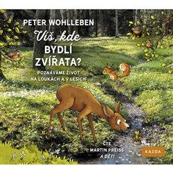 Víš, kde bydlí zvířata?. Poznáváme život na loukách a v lesích, CD - Peter Wohlleben