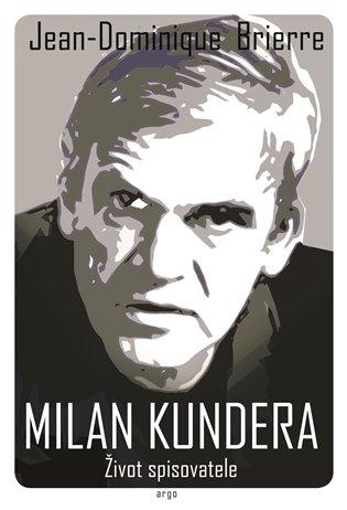 Milan Kundera – Život spisovatele