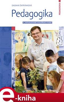 Pedagogika. 2., aktualizované a rozšířené vydání - Dagmar Šafránková