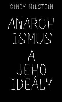 Obálka titulu Anarchismus a jeho ideály