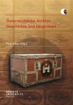 Obálka titulu Österreichische Archive: Geschichte und Gegenwart