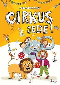 Obálka titulu Obrázkové čtení - Cirkus jede !