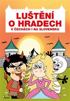 Obálka titulu Luštění o hradech v Čechách i na Slovensku