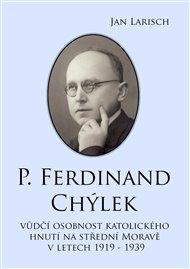 P. Ferdinand Chýlek