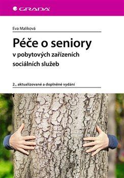Obálka titulu Péče o seniory v pobytových zařízeních sociálních služeb