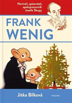 Obálka titulu Frank Wenig - novinář, spisovatel, spolupracovník Josefa Skupy