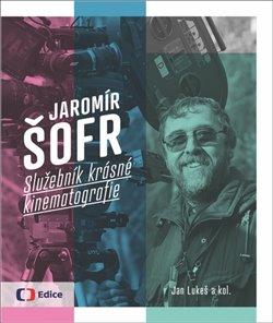 Obálka titulu Jaromír Šofr - Služebník krásné kinematografie