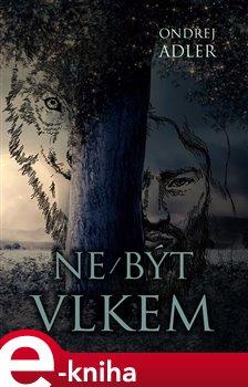 Obálka titulu Ne/být vlkem