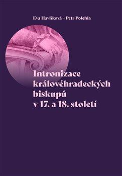 Obálka titulu Intronizace královéhradeckých biskupů v 17. a 18. století