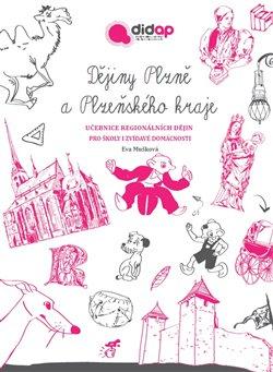 Obálka titulu Dějiny Plzně a Plzeňského kraje. Učebnice regionálních dějin pro školy i zvídavé domácnosti