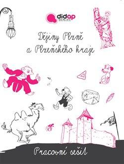 Obálka titulu Dějiny Plzně a Plzeňského kraje. Pracovní sešit