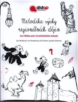 Obálka titulu Metodika výuky regionálních dějin na příkladu Plzeňského kraje