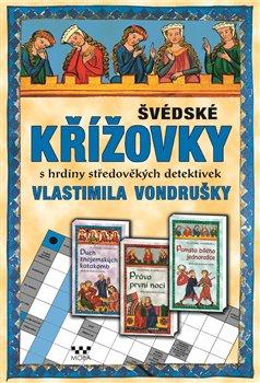 Obálka titulu Švédské křížovky s hrdiny středověkých detektivek Vlastimila Vondrušky