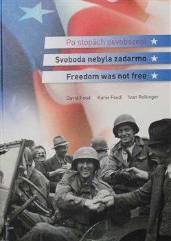 Obálka titulu Svoboda nebyla zadarmo / Freedom was not free