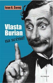 Obálka titulu Vlasta Burian na scénu!