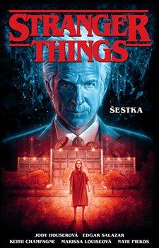 Obálka titulu Stranger Things: Šestka
