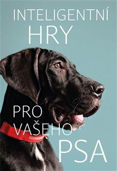 Obálka titulu Inteligentní hry pro vašeho psa