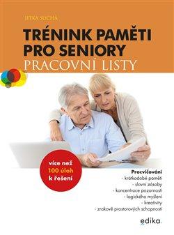 Obálka titulu Trénink paměti pro seniory: Pracovní listy