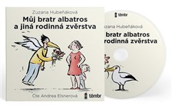 Obálka titulu Můj bratr albatros a jiná rodinná zvěrstva