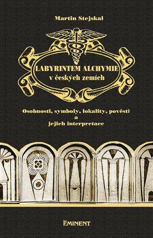 LABYRINTEM ALCHYMIE V ČESKÝCH ZEMÍCH