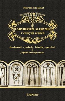 Obálka titulu Labyrintem alchymie v českých zemích