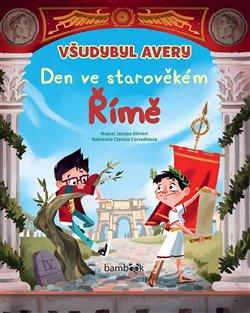 Obálka titulu Všudybyl Avery - Den ve starověkém Římě