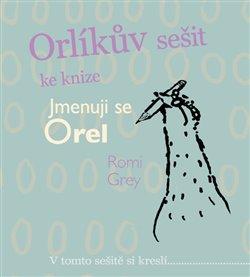 Obálka titulu Orlíkův sešit ke knize Jmenuji se Orel