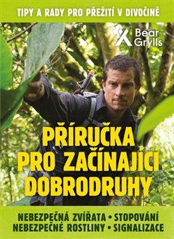 Obálka titulu Příručka pro začínající dobrodruhy 2: Nebezpečná zvířata, nebezpečné rostliny, stopování, signalizace